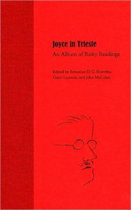 Joyce in Trieste: An Album of Risky Readings