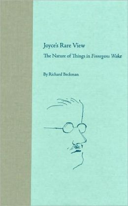 Joyce's Rare View: The Nature of Things in Finnegans Wake