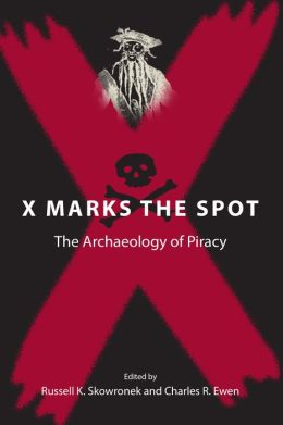X Marks the Spot: The Archaeology of Piracy