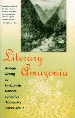Literary Amazonia: Modern Writing by Amazonian Authors