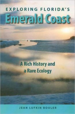 Exploring Florida's Emerald Coast: A Rich History and a Rare Ecology