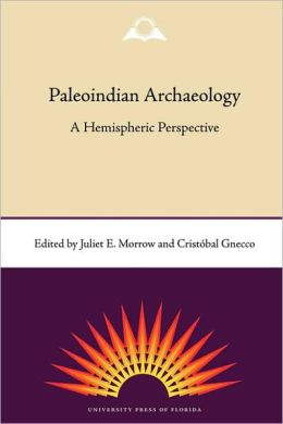 Paleoindian Archaeology: A Hemispheric Perspective