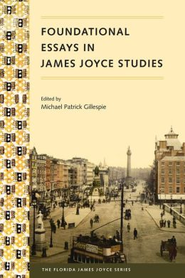 Foundational Essays in James Joyce Studies