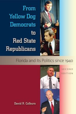 From Yellow Dog Democrats to Red State Republicans: Florida and Its Politics since 1940