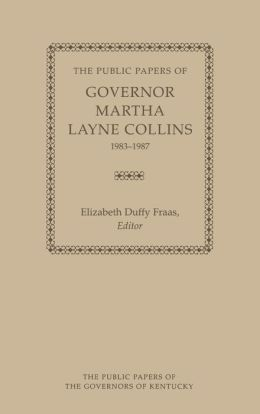 The Public Papers of Governor Martha Layne Collins, 1983-1987
