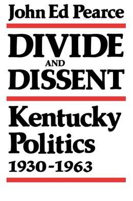 Divide and Dissent: Kentucky Politics, 1930-1963