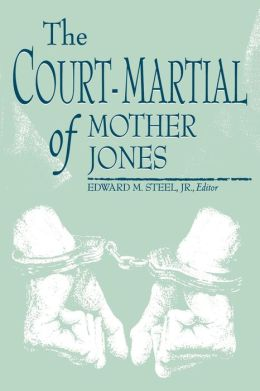 The Court-Martial of Mother Jones