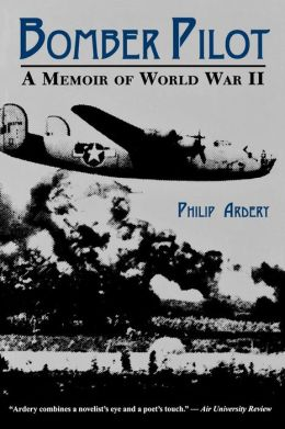 Bomber Pilot: A Memoir of World War II