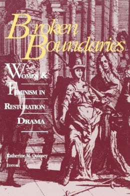 Broken Boundaries: Women and Feminism in Restoration Drama