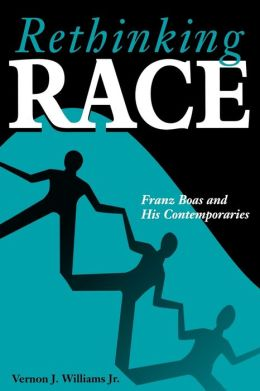 Rethinking Race: Franz Boas and His Contemporaries