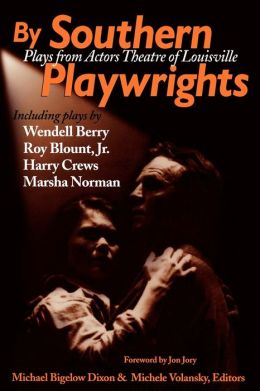 By Southern Playwrights: Plays from Actors Theatre of Louisville