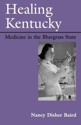Healing Kentucky: Medicine in the Bluegrass State