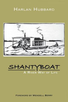 Shantyboat: A River Way of Life