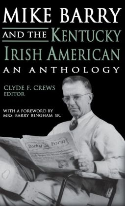 Mike Barry and the Kentucky Irish American: An Anthology