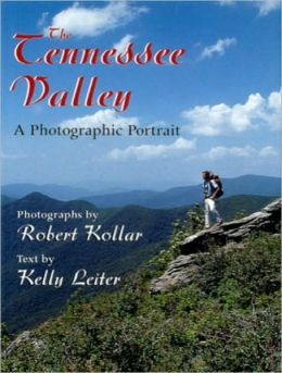 The Tennessee Valley: A Photographic Portrait