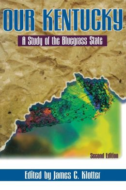 Our Kentucky: A Study of the Bluegrass State
