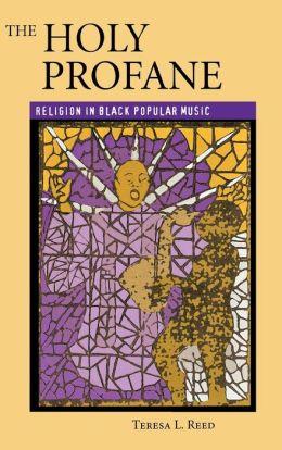 The Holy Profane: Religion in Black Popular Music