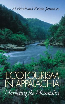 Ecotourism in Appalachia: Marketing the Mountains