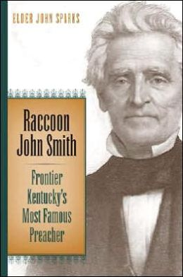Raccoon John Smith: Frontier Kentucky's Most Famous Preacher
