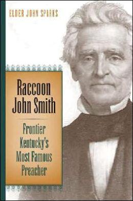 Raccoon John Smith: Frontier Kentucky's Most Famous Preacher