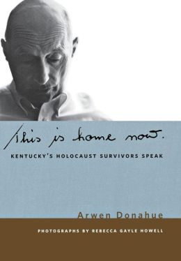 This is Home Now: Kentucky's Holocaust Survivors Speak