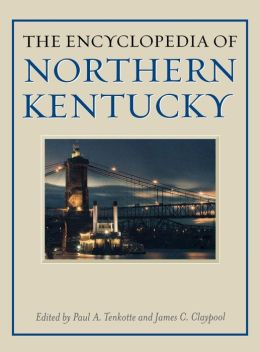 The Encyclopedia of Northern Kentucky