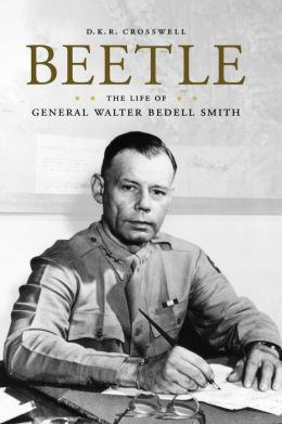 Beetle: The Life of General Walter Bedell Smith