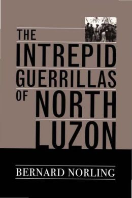 The Intrepid Guerrillas of North Luzon