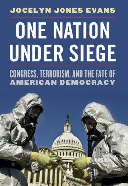 One Nation Under Siege: Congress, Terrorism, and the Fate of American Democracy