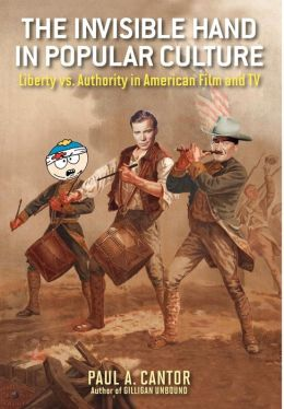 The Invisible Hand in Popular Culture: Liberty vs. Authority in American Film and TV