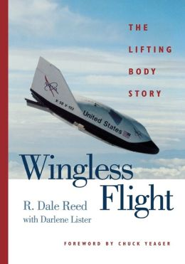 Wingless Flight: The Lifting Body Story
