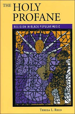The Holy Profane: Religion in Black Popular Music