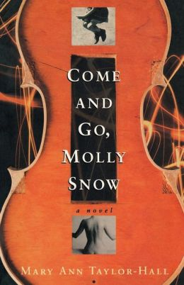 Come and Go, Molly Snow: A Novel