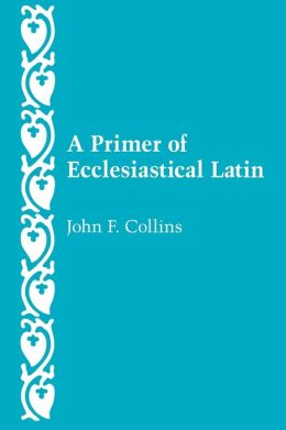 Primer of Ecclesiastical Latin