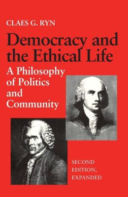Democracy and the Ethical Life: A Philosophy of Politics and Community