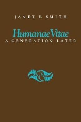 Humanae Vitae: A Generation Later