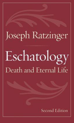 Eschatology: Death and Eternal Life