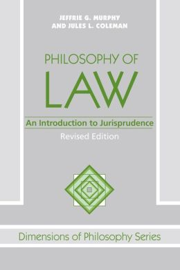 Philosophy of Law: An Introduction to Jurisprudence, Revised Edition