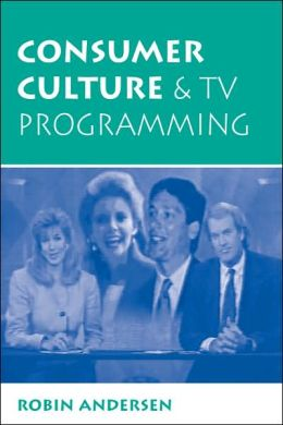 Consumer Culture And Tv Programming