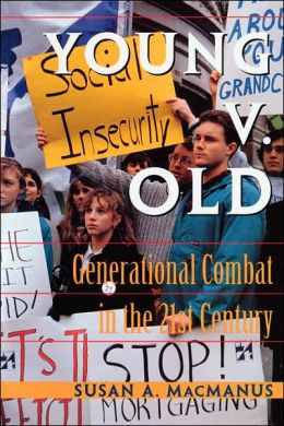 Young v. Old: Generational Combat in the 21st Century