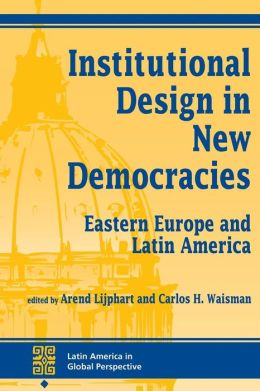 Institutional Design In New Democracies