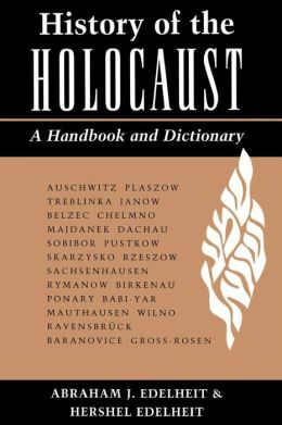 History of the Holocaust: A Handbook and Dictionary