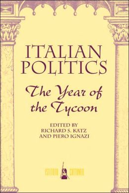 Italian Politics: The Year of the Tycoon