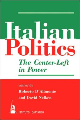 Italian Politics: The Center-Left in Power