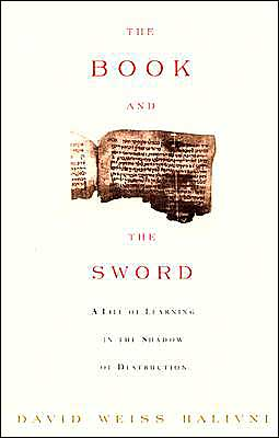 The Book & the Sword: A Life of Learning in the Shadow of Destruction