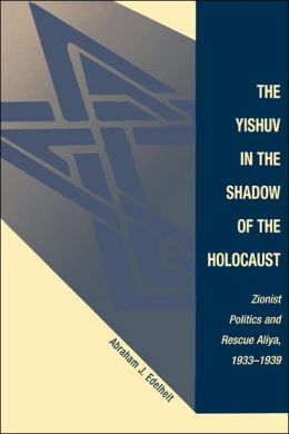 The Yishuv In The Shadow Of The Holocaust