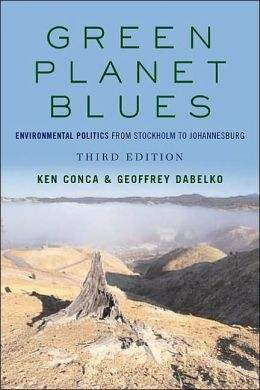 Green Planet Blues: Environmental Politics from Stockholm to Johannesburg