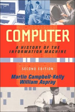 Computer: A History of the Information Machine, Second Edition