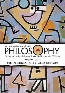 Philosophy: An Innovative Introduction: Fictive Narrative, Primary Texts, and Responsive Writing