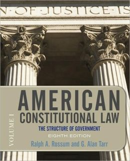 American Constitutional Law, Eighth Edition, Volume 1: The Structure of Government